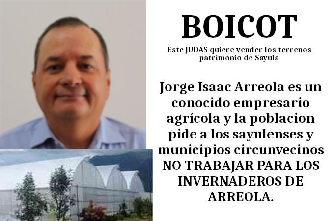 Jorge Isaac Arreola es un conocido empresario agrícola y la poblacion pide los sayulenses y municipios circunvecinos NO TRABAJAR PARA LOS INVERNADEROS DE ARREOLA.