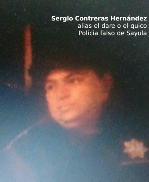 Sergio Contreras Hernandez, alias el dare o el quico, policia falso de Sayula